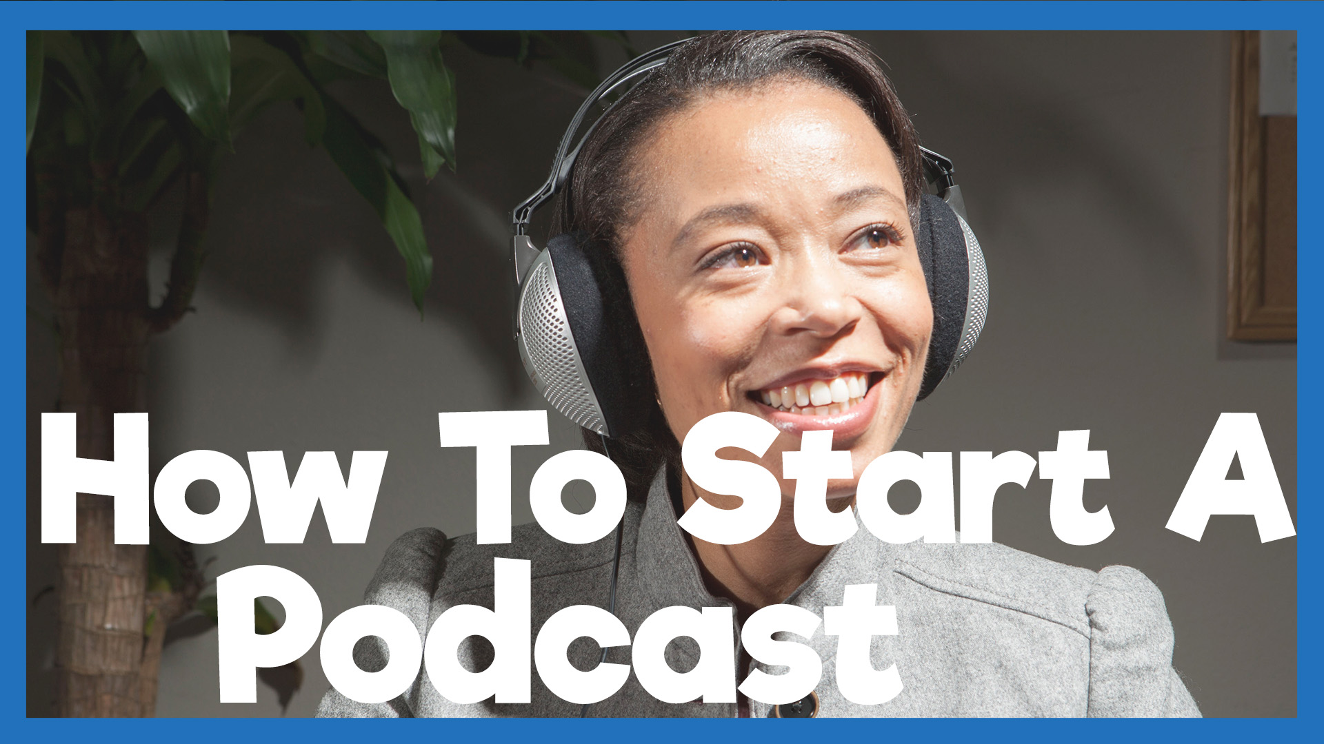 How To Start A Podcast From The Ground Up