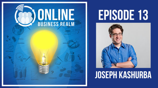 Online Business Realm Episode 013