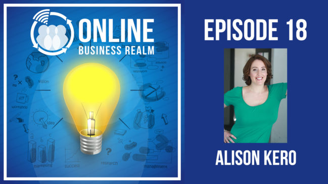 Online Business Realm Podcast Episode 18